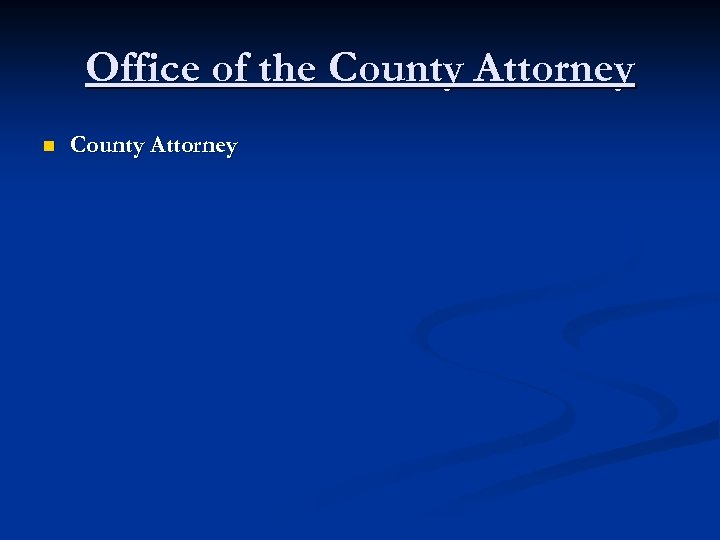 Office of the County Attorney n County Attorney