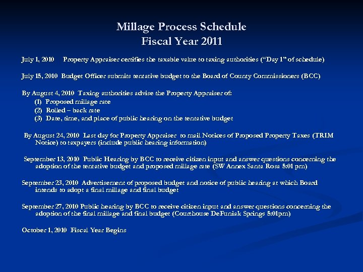 Millage Process Schedule Fiscal Year 2011 July 1, 2010 Property Appraiser certifies the taxable