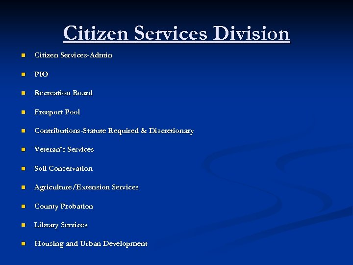 Citizen Services Division n Citizen Services-Admin n PIO n Recreation Board n Freeport Pool
