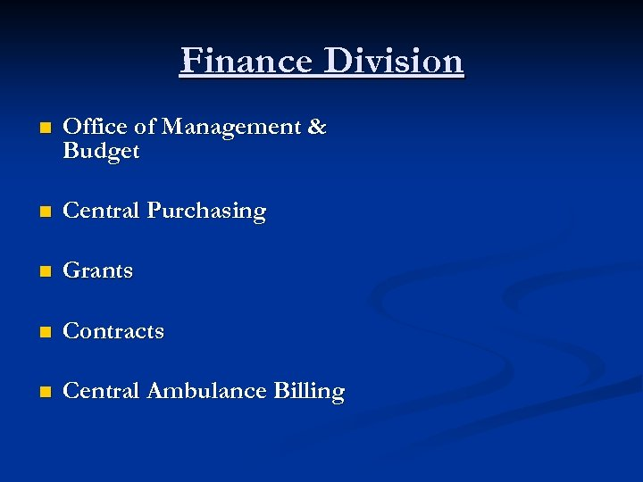 Finance Division n Office of Management & Budget n Central Purchasing n Grants n