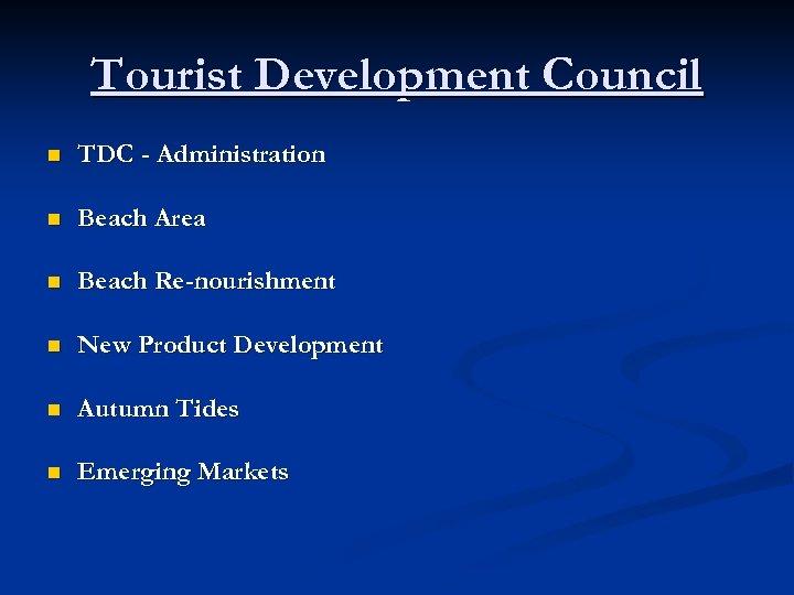 Tourist Development Council n TDC - Administration n Beach Area n Beach Re-nourishment n