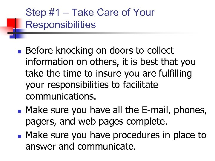 Step #1 – Take Care of Your Responsibilities n n n Before knocking on