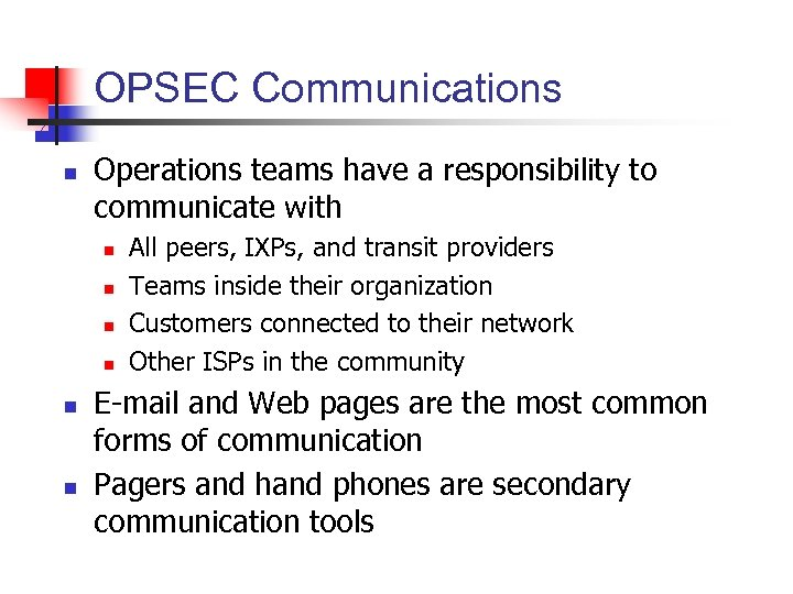 OPSEC Communications n Operations teams have a responsibility to communicate with n n n