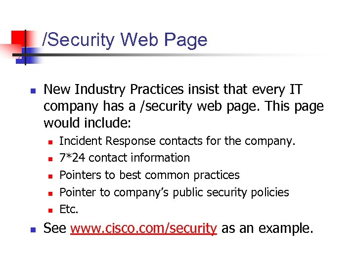/Security Web Page n New Industry Practices insist that every IT company has a
