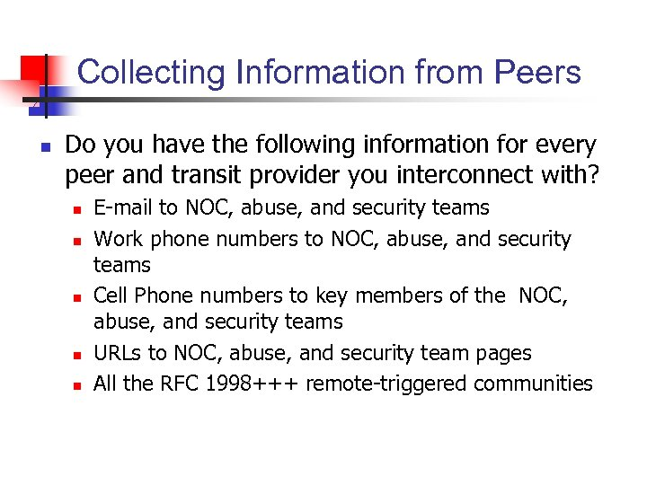Collecting Information from Peers n Do you have the following information for every peer