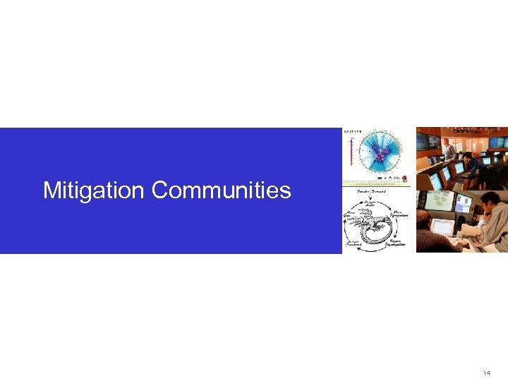 Mitigation Communities 14