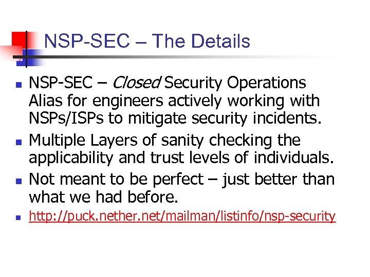 NSP-SEC – The Details n n NSP-SEC – Closed Security Operations Alias for engineers