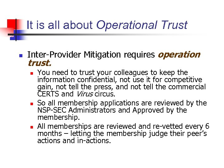 It is all about Operational Trust n Inter-Provider Mitigation requires operation trust. n n