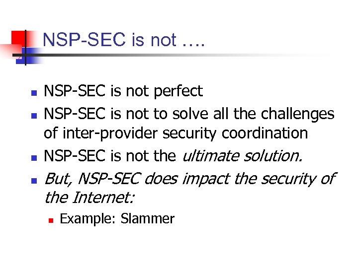 NSP-SEC is not …. n n NSP-SEC is not perfect NSP-SEC is not to