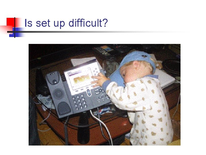 Is set up difficult?