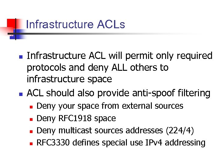Infrastructure ACLs n n Infrastructure ACL will permit only required protocols and deny ALL