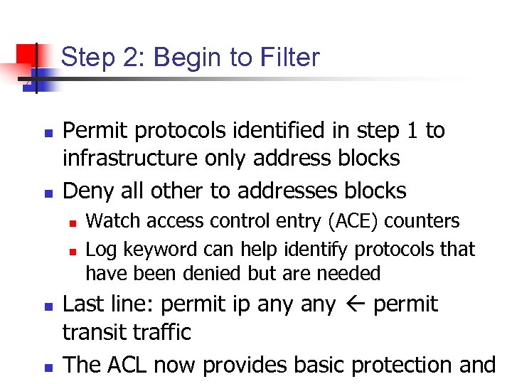 Step 2: Begin to Filter n n Permit protocols identified in step 1 to