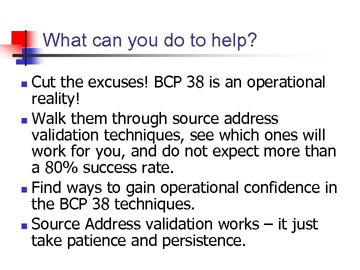 What can you do to help? Cut the excuses! BCP 38 is an operational