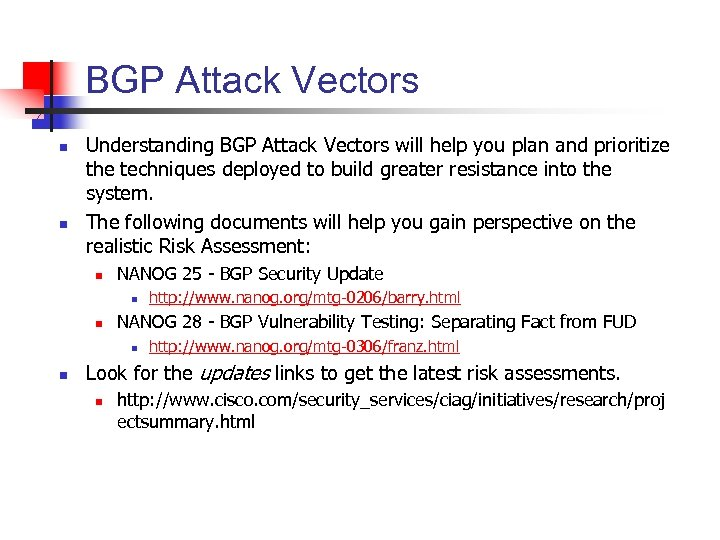 BGP Attack Vectors n n Understanding BGP Attack Vectors will help you plan and