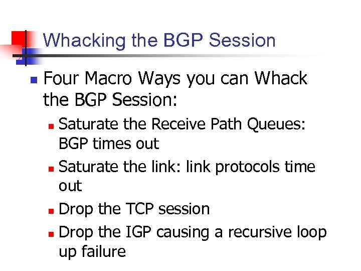 Whacking the BGP Session n Four Macro Ways you can Whack the BGP Session: