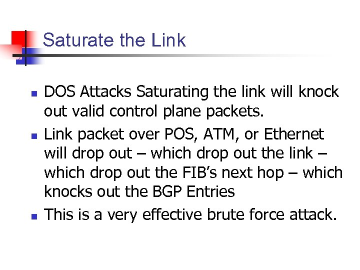 Saturate the Link n n n DOS Attacks Saturating the link will knock out