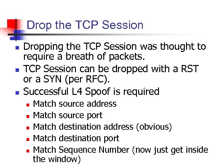 Drop the TCP Session n Dropping the TCP Session was thought to require a