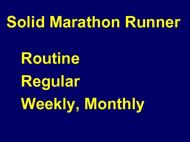 Solid Marathon Runner Routine Regular Weekly, Monthly
