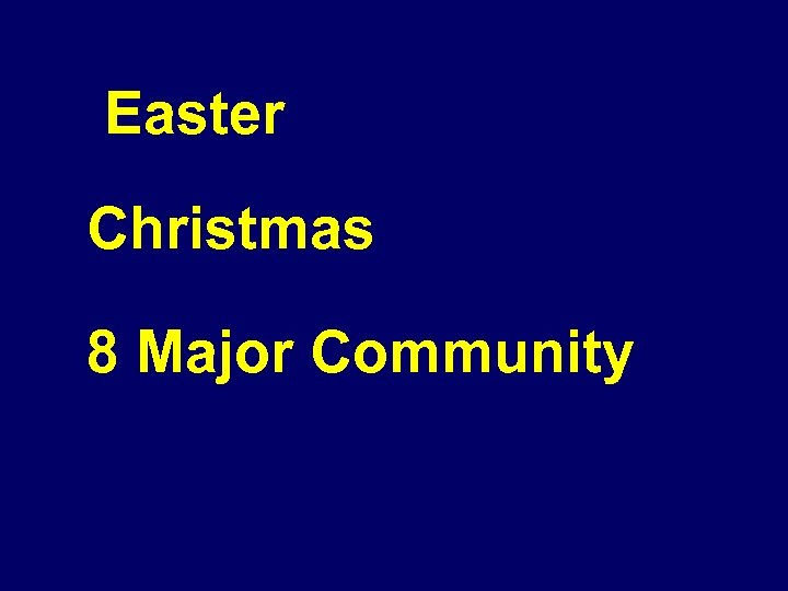 Easter Christmas 8 Major Community