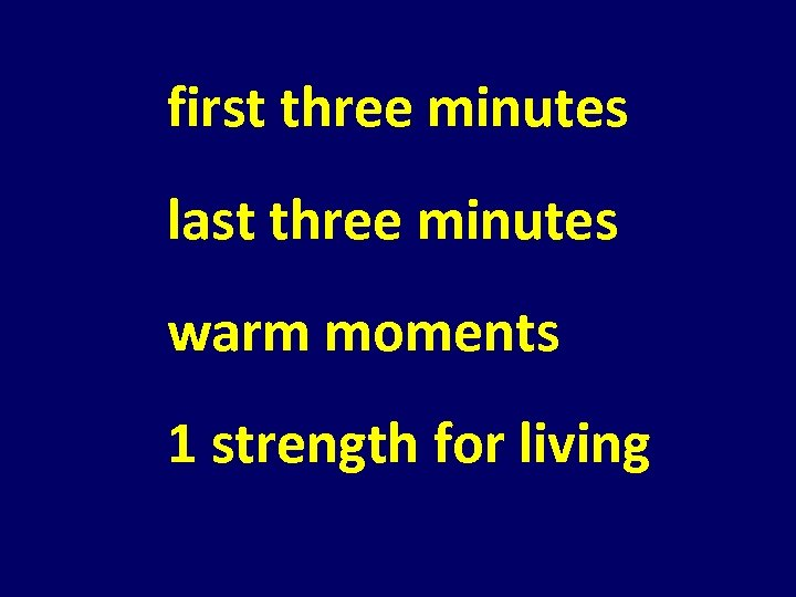 first three minutes last three minutes warm moments 1 strength for living