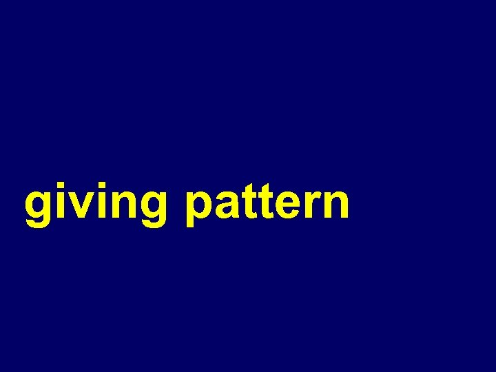 giving pattern