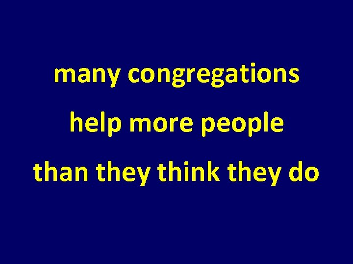many congregations help more people than they think they do