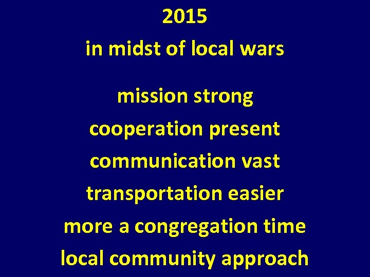 2015 in midst of local wars mission strong cooperation present communication vast transportation easier