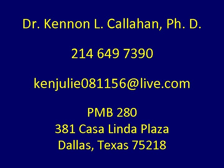 Dr. Kennon L. Callahan, Ph. D. 214 649 7390 kenjulie 081156@live. com PMB 280