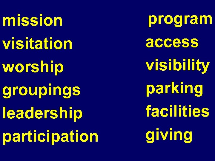 mission visitation worship groupings leadership participation program access visibility parking facilities giving