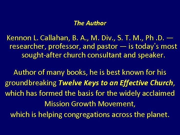 The Author Kennon L. Callahan, B. A. , M. Div. , S. T. M.
