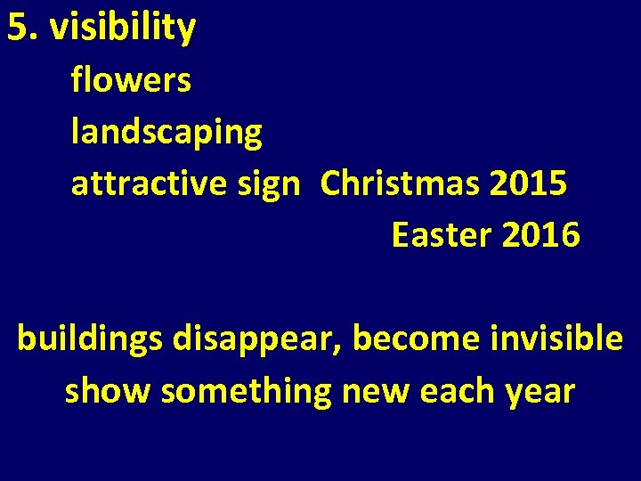 5. visibility flowers landscaping attractive sign Christmas 2015 Easter 2016 buildings disappear, become invisible
