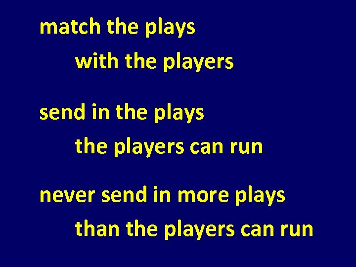 match the plays with the players send in the plays the players can run