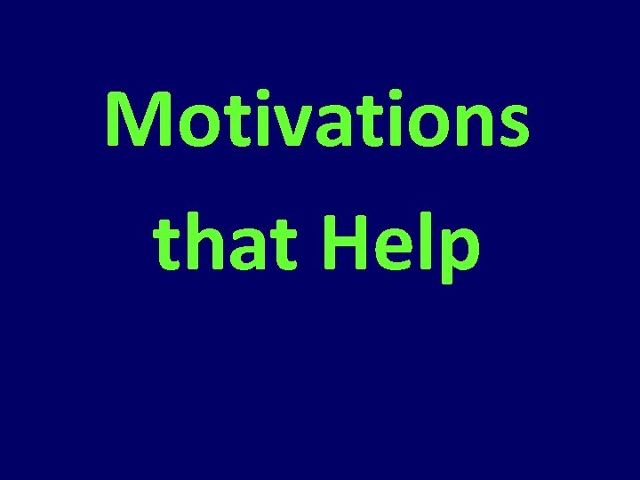 Motivations that Help