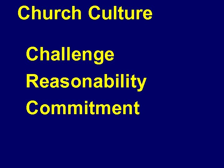 Church Culture Challenge Reasonability Commitment