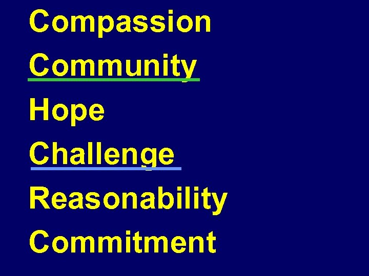 Compassion Community Hope Challenge Reasonability Commitment