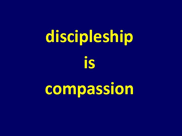 discipleship is compassion