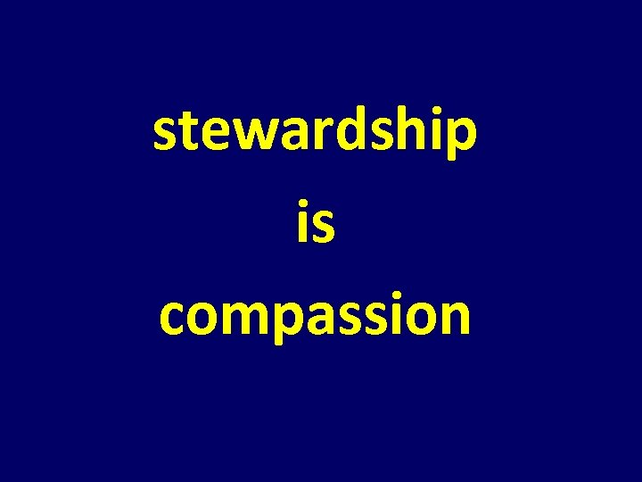 stewardship is compassion