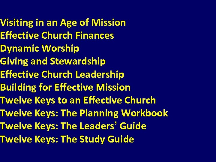 Visiting in an Age of Mission Effective Church Finances Dynamic Worship Giving and Stewardship