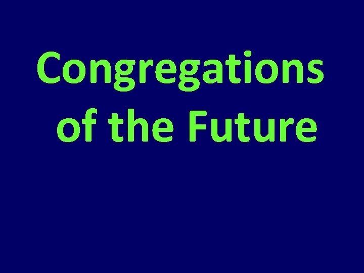 Congregations of the Future