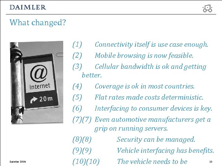 What changed? Daimler 2009 (1) There were no itself is use cases. Connectivity compelling