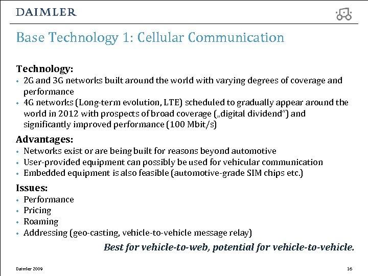 Base Technology 1: Cellular Communication Technology: • • 2 G and 3 G networks