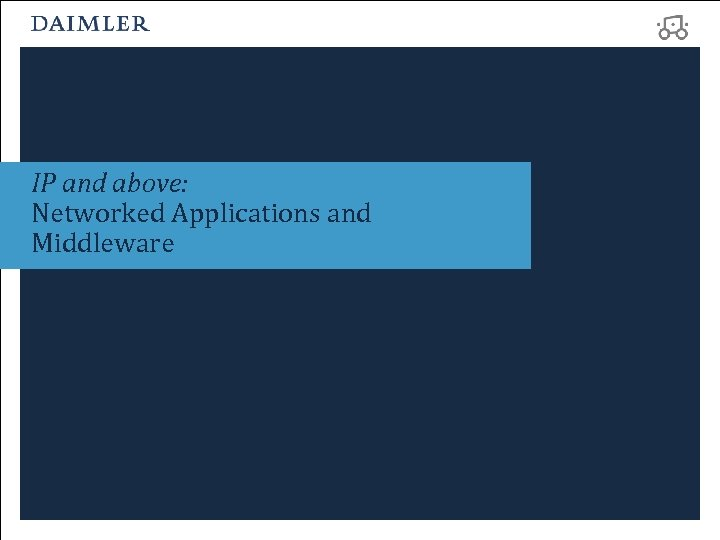 IP and above: Networked Applications and Middleware
