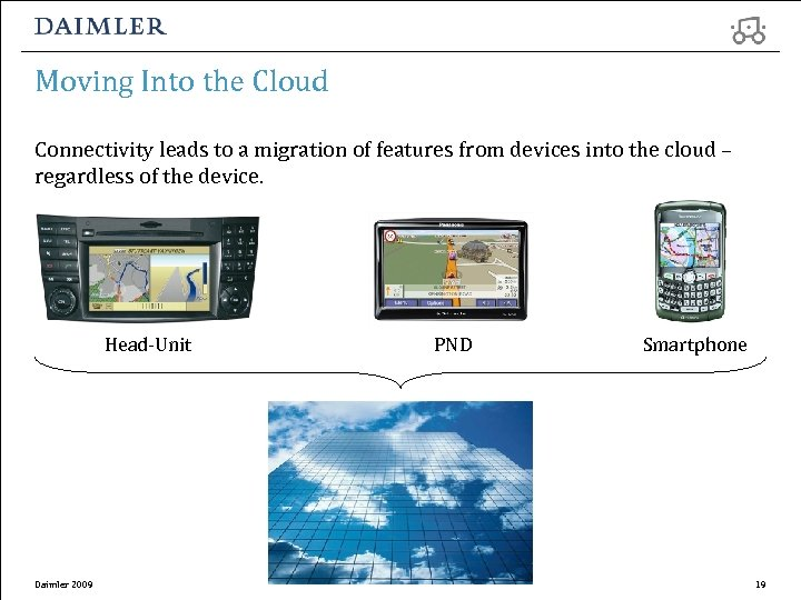 Moving Into the Cloud Connectivity leads to a migration of features from devices into