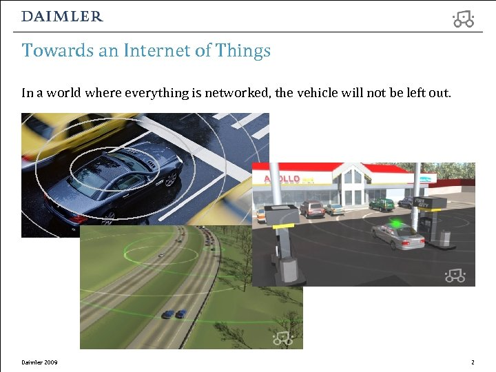 Towards an Internet of Things In a world where everything is networked, the vehicle