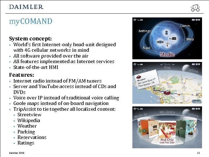 my. COMAND System concept: • • World's first Internet-only head-unit designed with 4 G