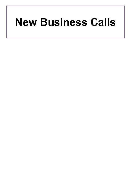 New Business Calls