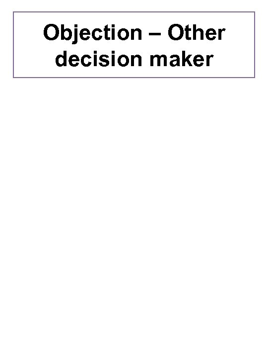 Objection – Other decision maker