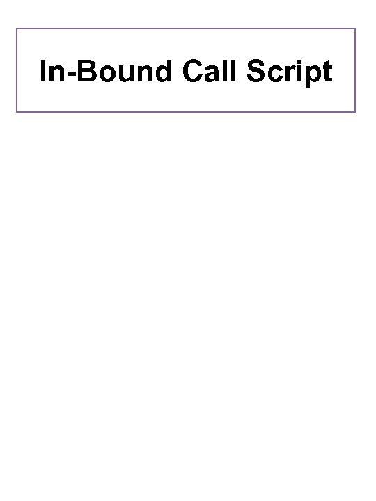 In-Bound Call Script