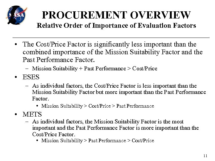 PROCUREMENT OVERVIEW Relative Order of Importance of Evaluation Factors • The Cost/Price Factor is