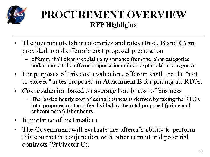 PROCUREMENT OVERVIEW RFP Highlights • The incumbents labor categories and rates (Encl. B and